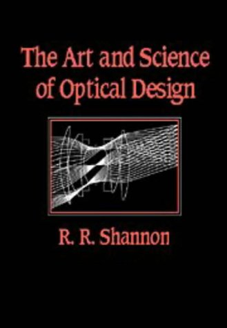 Art and Science of Optical Design   1997 9780521588683 Front Cover