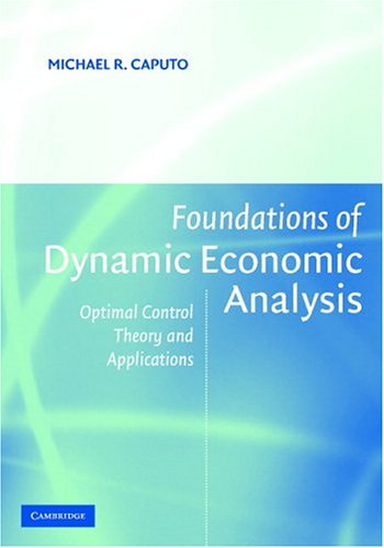 Foundations of Dynamic Economic Analysis Optimal Control Theory and Applications  2005 edition cover