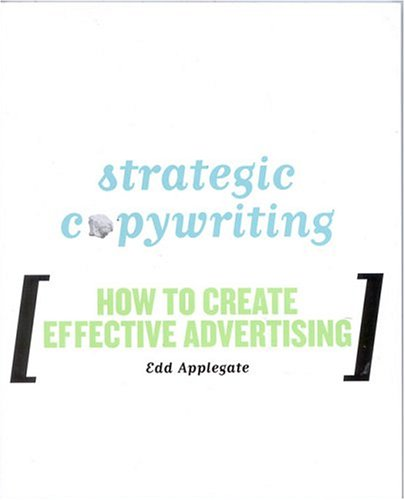 Strategic Copywriting How to Create Effective Advertising  2004 9780742530683 Front Cover