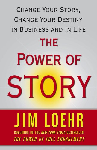 Power of Story Change Your Story, Change Your Destiny in Business and in Life N/A edition cover