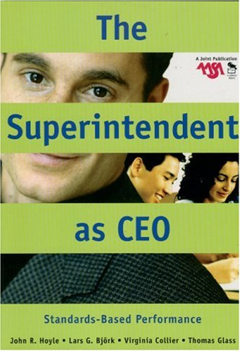Superintendent as CEO Standards-Based Performance  2005 9780761931683 Front Cover