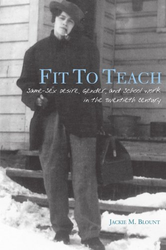 Fit to Teach Same-Sex Desire, Gender, and School Work in the Twentieth Century N/A edition cover