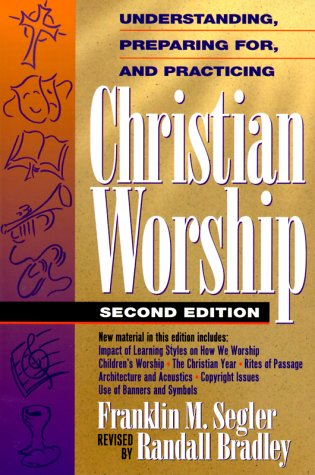 Understanding, Preparing for, and Practicing Christian Worship  2nd 1996 edition cover
