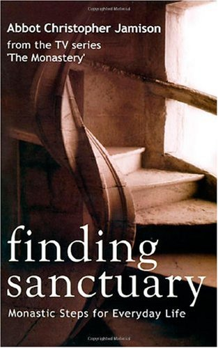 Finding Sanctuary Monastic Steps for Everyday Life  2006 edition cover