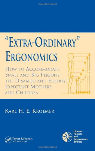 Extra-Ordinary Ergonomics How to Accommodate Small and Big Persons, the Disabled and Elderly, Expectant Mothers, and Children  2005 edition cover