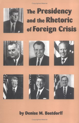 Presidency and the Rhetoric of Foreign Crisis   1993 edition cover