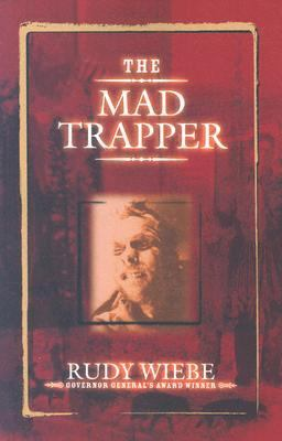 Mad Trapper   2003 (Revised) 9780889952683 Front Cover