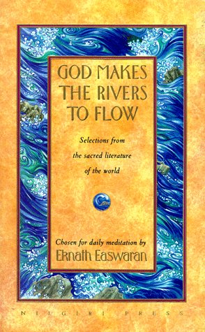 God Makes the Rivers to Flow : Selections from the Sacred Literature of the World 2nd edition cover