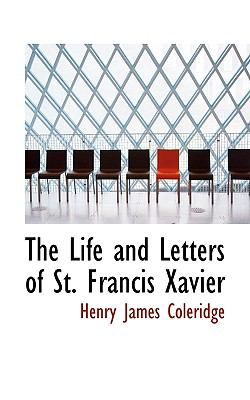 Life and Letters of St Francis Xavier  N/A 9781116804683 Front Cover