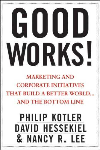 Good Works! Marketing and Corporate Initiatives That Build a Better World... and the Bottom Line  2012 edition cover