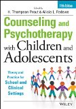 Counseling and Psychotherapy with Children and Adolescents Theory and Practice for School and Clinical Settings 5th 2015 9781118772683 Front Cover