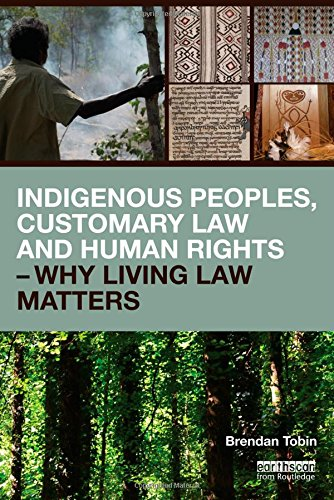 Indigenous Peoples, Customary Law and Human Rights Land, Resources and Traditional Knowledge  2015 edition cover