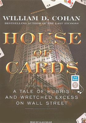 House of Cards: A Tale of Hubris and Wretched Excess on Wall Street  2009 edition cover
