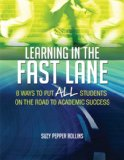 Learning in the Fast Lane 8 Ways to Put ALL Students on the Road to Academic Success  2014 9781416618683 Front Cover