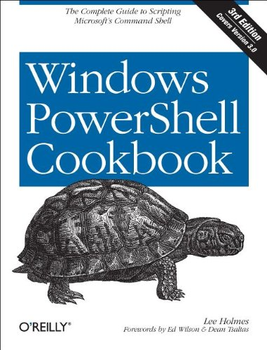 Windows PowerShell Cookbook The Complete Guide to Scripting Microsoft's Command Shell 3rd 2013 edition cover