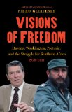 Visions of Freedom Havana, Washington, Pretoria, and the Struggle for Southern Africa, 1976-1991  2013 edition cover