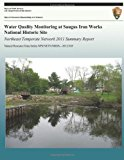 Water Quality Monitoring at Saugus Iron Works National Historic Site Northeast Temperate Network 2011 Summary Report N/A 9781492928683 Front Cover