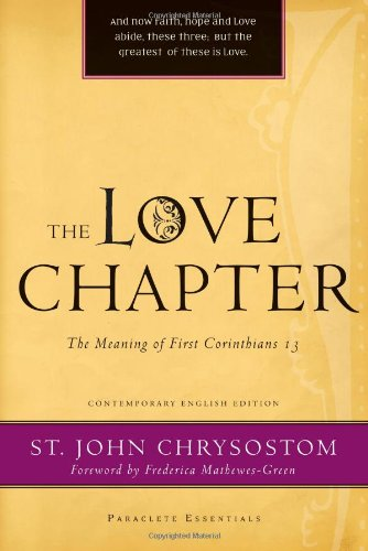 Love Chapter The Meaning of First Corinthians 13  2010 9781557256683 Front Cover