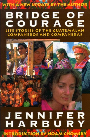 Bridge of Courage Life Stories of the Guatemalan Companeros and Companeras 2nd 1995 (Revised) edition cover