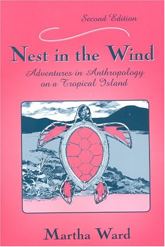Nest in the Wind Adventures in Anthropology on a Tropical Island 2nd 2005 edition cover