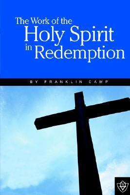 Work of the Holy Spirit in Redemption 1st 9781584270683 Front Cover