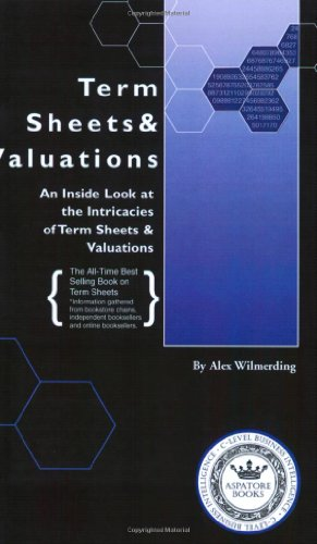 Term Sheets and Valuations : Industry Experts Reveal the Secrets to Term Sheets and Valuations  2001 edition cover