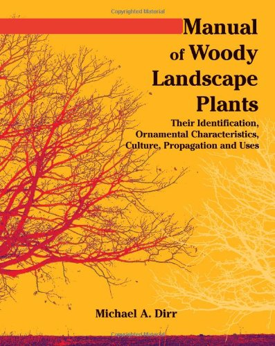 Manual of Woody Landscape Plants Their Identification, Ornamental Characteristics, Culture, Propogation and Uses 6th 2009 9781588748683 Front Cover