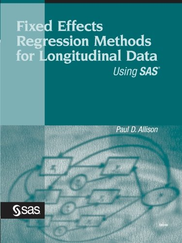 Fixed Effects Regression Methods for Longitudinal Data Using SAS   2005 edition cover