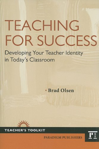 Teaching for Success Developing Your Teacher Identity in Today's Classroom  2011 edition cover