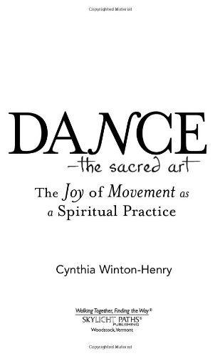 Dance - The Sacred Art The Joy of Movement as a Spiritual Practice  2009 edition cover