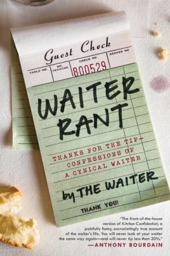 Waiter Rant Thanks for the Tip - Confessions of a Cynical Waiter  2008 edition cover