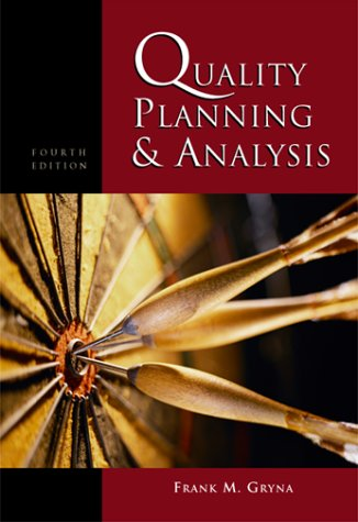 Quality Planning and Analysis From Product Development through Use 4th 2001 (Revised) edition cover