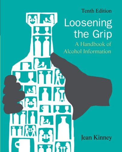 Loosening the Grip A Handbook of Alcohol Information 10th 2012 edition cover