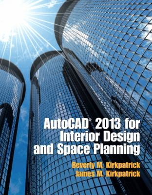 AutoCAD 2013 for Interior Design and Space Planning   2013 (Revised) 9780132987684 Front Cover