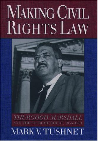 Making Civil Rights Law Thurgood Marshall and the Supreme Court, 1936-1961  1996 edition cover