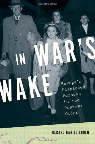 In War's Wake Europe's Displaced Persons in the Postwar Order  2011 edition cover