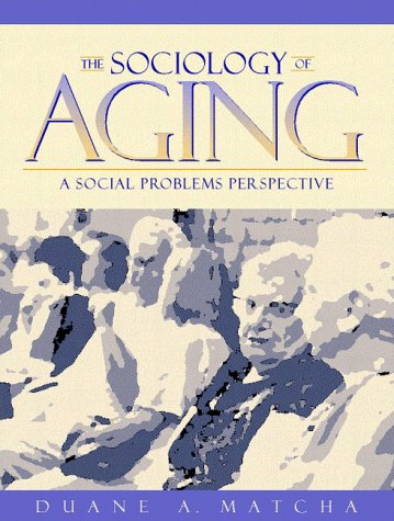 Sociology of Aging A Social Problems Perspective 1st 1997 edition cover