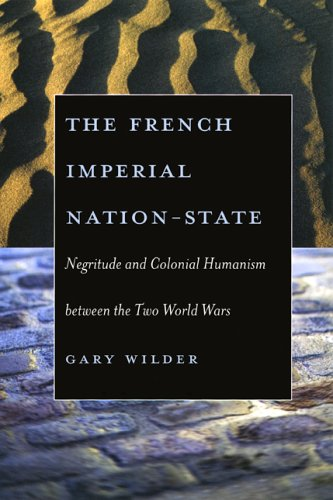 French Imperial Nation-State Negritude and Colonial Humanism Between the Two World Wars  2005 edition cover