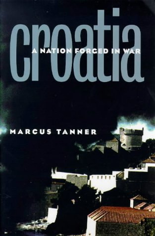 Croatia : A Nation Forged in War  1998 9780300076684 Front Cover