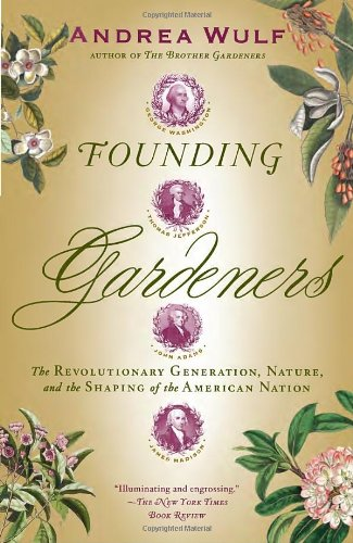 Founding Gardeners The Revolutionary Generation, Nature, and the Shaping of the American Nation N/A edition cover