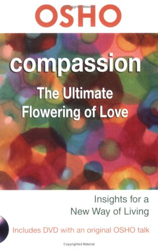 Compassion The Ultimate Flowering of Love  2007 edition cover