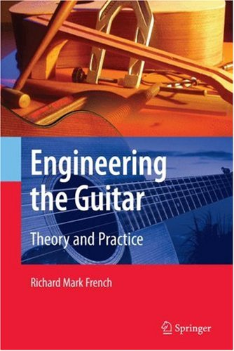 Engineering the Guitar Theory and Practice  2009 edition cover