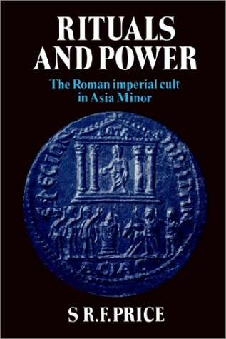 Rituals and Power The Roman Imperial Cult in Asia Minor N/A edition cover