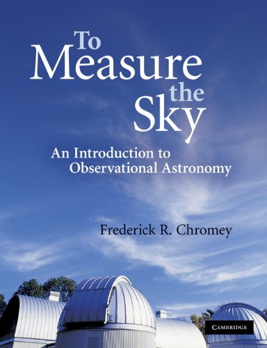 To Measure the Sky An Introduction to Observational Astronomy  2010 edition cover