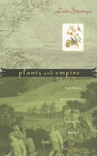 Plants and Empire Colonial Bioprospecting in the Atlantic World  2004 edition cover