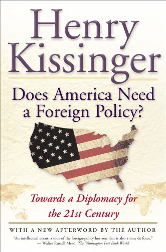 Does America Need a Foreign Policy? Toward a Diplomacy for the 21st Century  2002 (Reprint) edition cover
