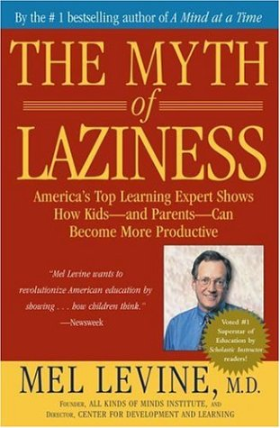 Myth of Laziness America's Top Learning Expert Shows How Kids and Parents Can Become More Productive  2003 edition cover