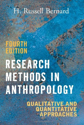 Research Methods in Anthropology Qualitative and Quantitative Approaches 4th 2005 (Revised) 9780759108684 Front Cover