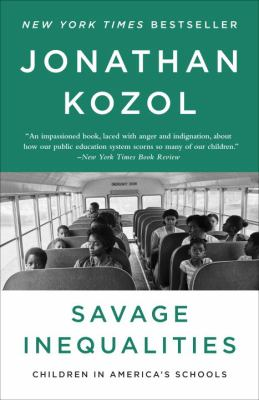 Savage Inequalities Children in America's Schools  2012 9780770435684 Front Cover
