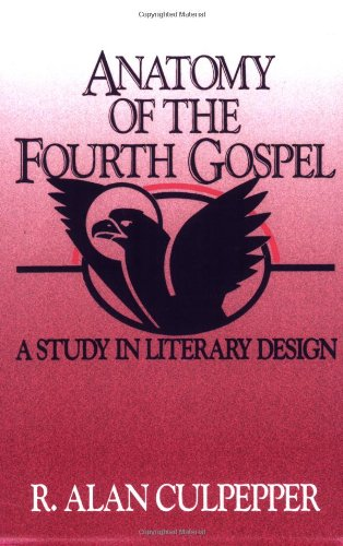 Anatomy of the Fourth Gospel A Study in Literary Design N/A edition cover